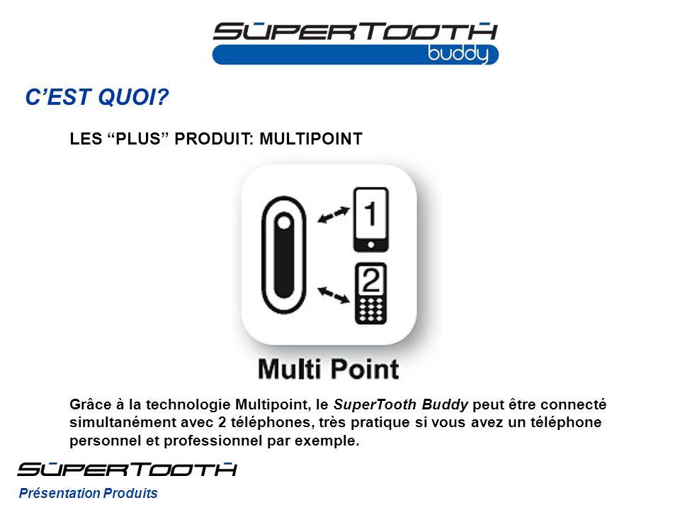 CEST QUOI? Grâce à la technologie Multipoint, le SuperTooth Buddy peut être connecté simultanément avec 2 téléphones, très pratique si vous avez un té