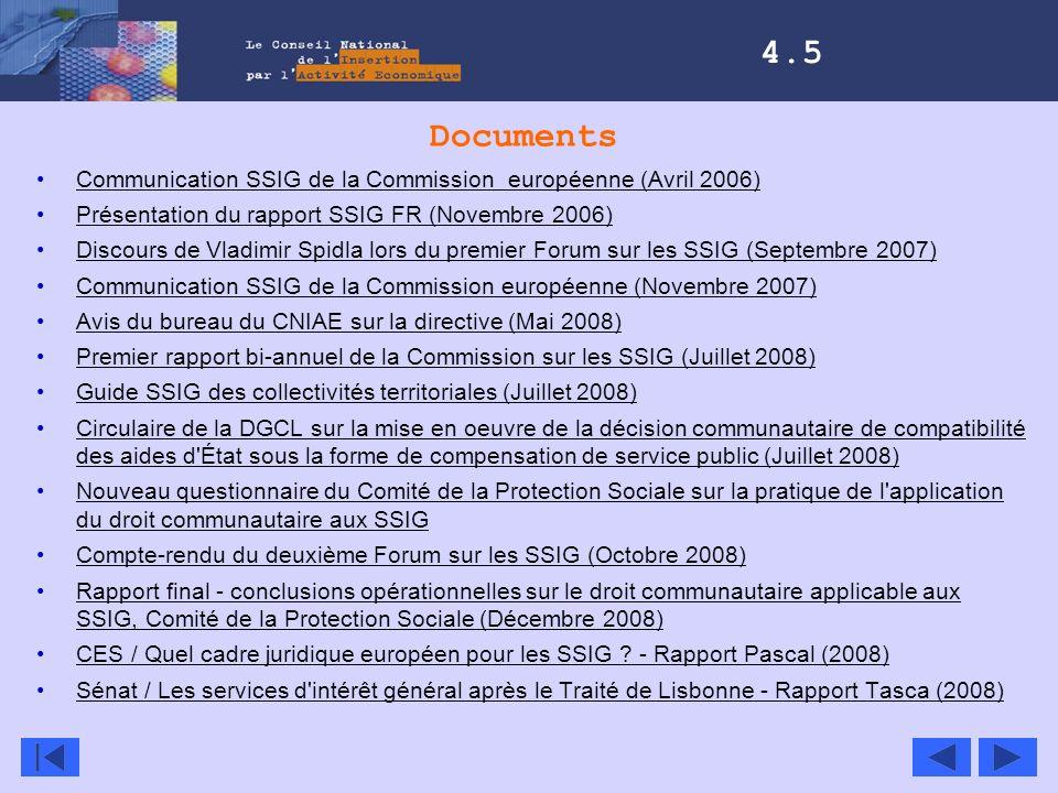 Documents Communication SSIG de la Commission européenne (Avril 2006) Présentation du rapport SSIG FR (Novembre 2006) Discours de Vladimir Spidla lors
