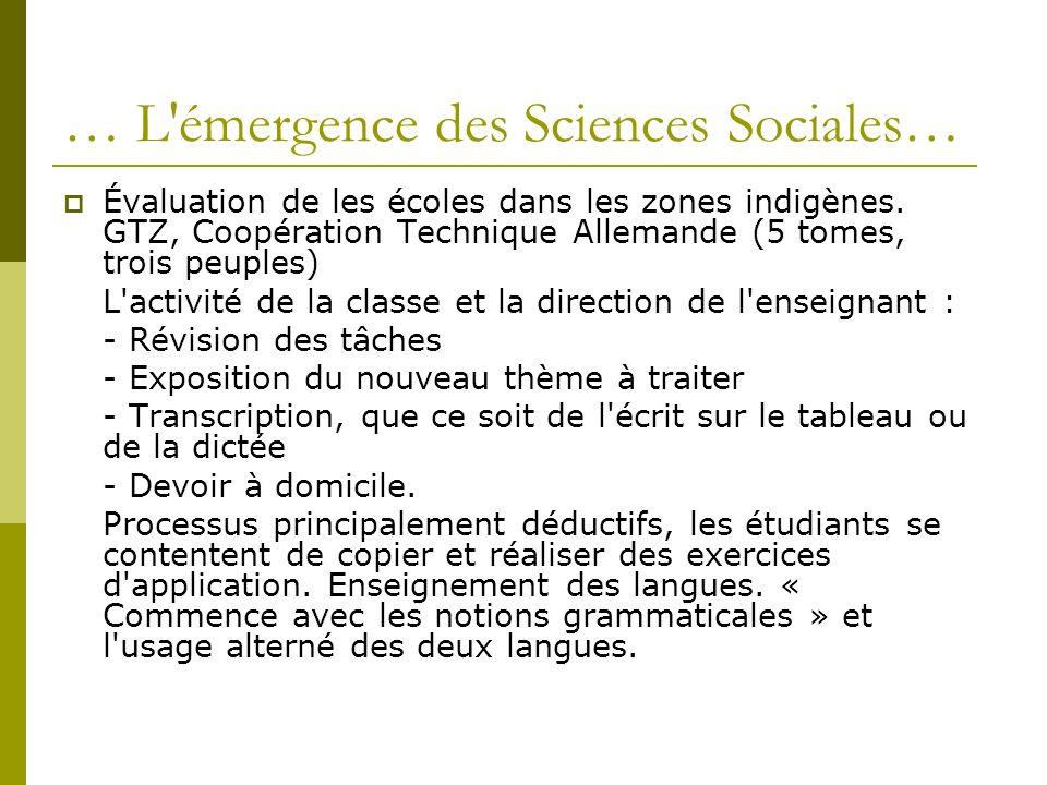 … L'émergence des Sciences Sociales… Évaluation de les écoles dans les zones indigènes. GTZ, Coopération Technique Allemande (5 tomes, trois peuples)