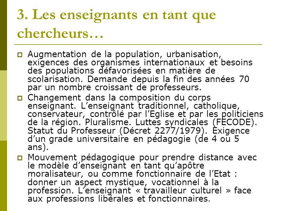 3. Les enseignants en tant que chercheurs… Augmentation de la population, urbanisation, exigences des organismes internationaux et besoins des populat