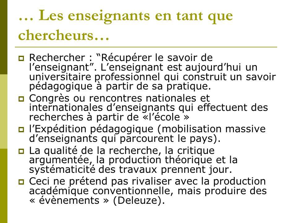 … Les enseignants en tant que chercheurs… Rechercher : Récupérer le savoir de lenseignant.