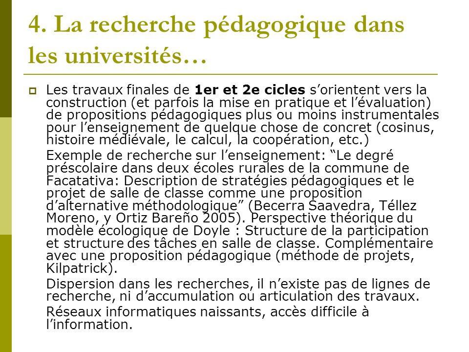4. La recherche pédagogique dans les universités… Les travaux finales de 1er et 2e cicles sorientent vers la construction (et parfois la mise en prati