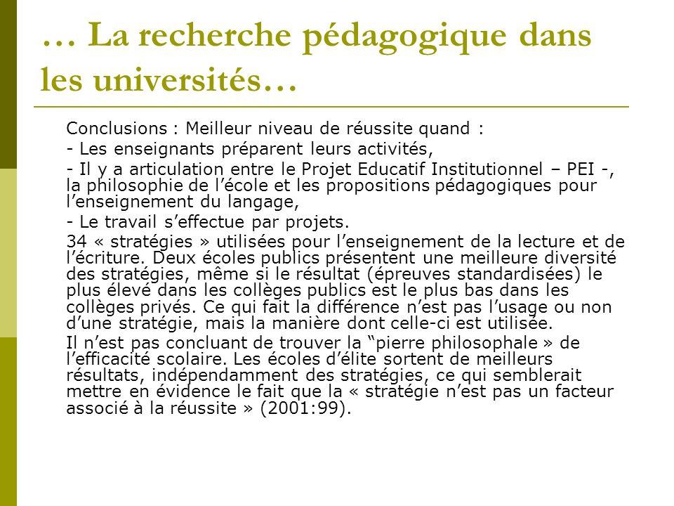 … La recherche pédagogique dans les universités… Conclusions : Meilleur niveau de réussite quand : - Les enseignants préparent leurs activités, - Il y