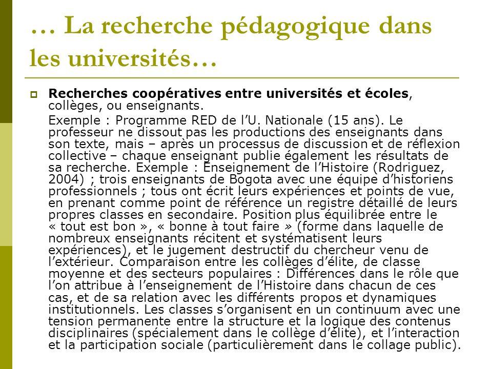 … La recherche pédagogique dans les universités… Recherches coopératives entre universités et écoles, collèges, ou enseignants. Exemple : Programme RE