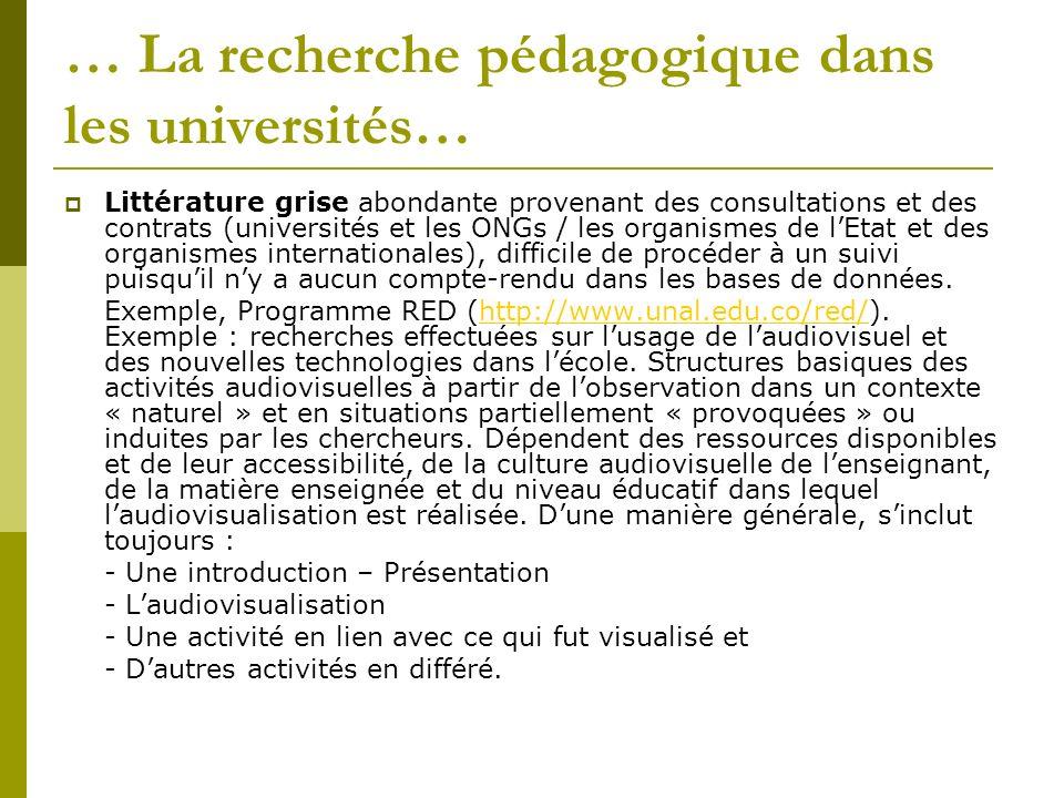 … La recherche pédagogique dans les universités… Littérature grise abondante provenant des consultations et des contrats (universités et les ONGs / le