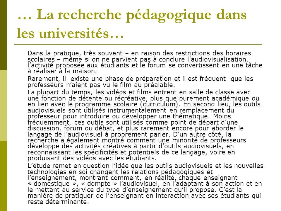 … La recherche pédagogique dans les universités… Dans la pratique, très souvent – en raison des restrictions des horaires scolaires – même si on ne pa