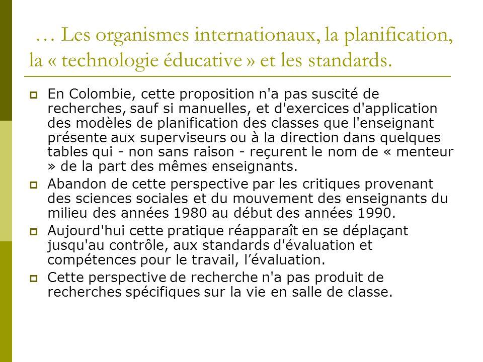 … Les organismes internationaux, la planification, la « technologie éducative » et les standards. En Colombie, cette proposition n'a pas suscité de re