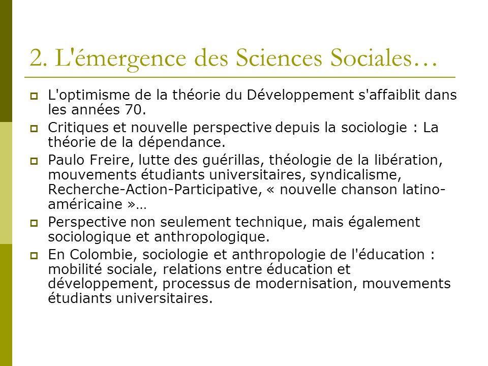 2. L'émergence des Sciences Sociales… L'optimisme de la théorie du Développement s'affaiblit dans les années 70. Critiques et nouvelle perspective dep