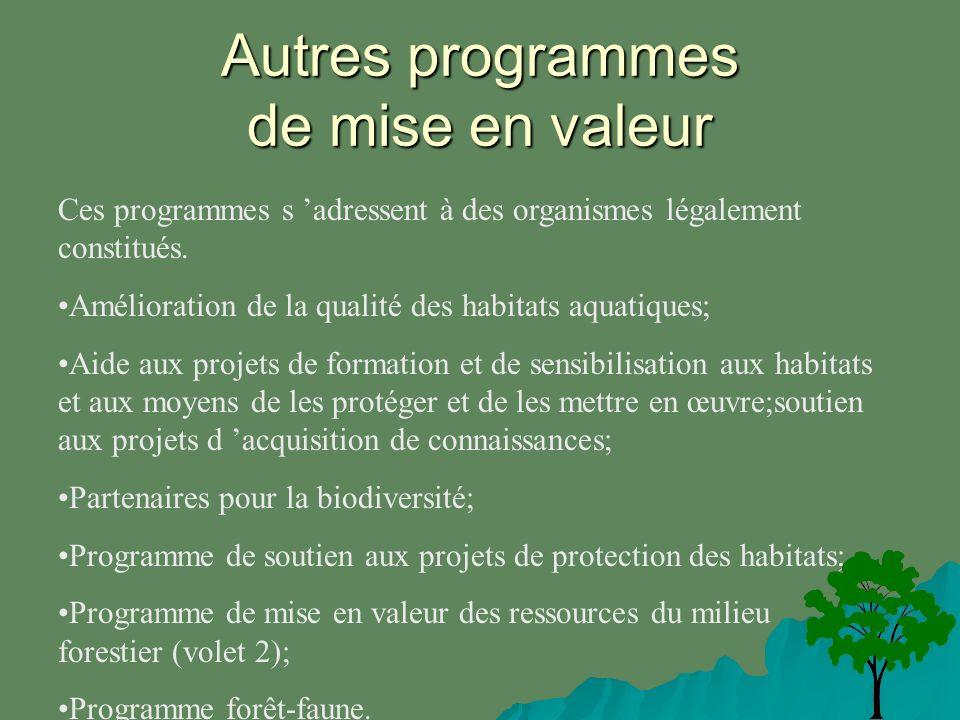Autres programmes de mise en valeur Ces programmes s adressent à des organismes légalement constitués.