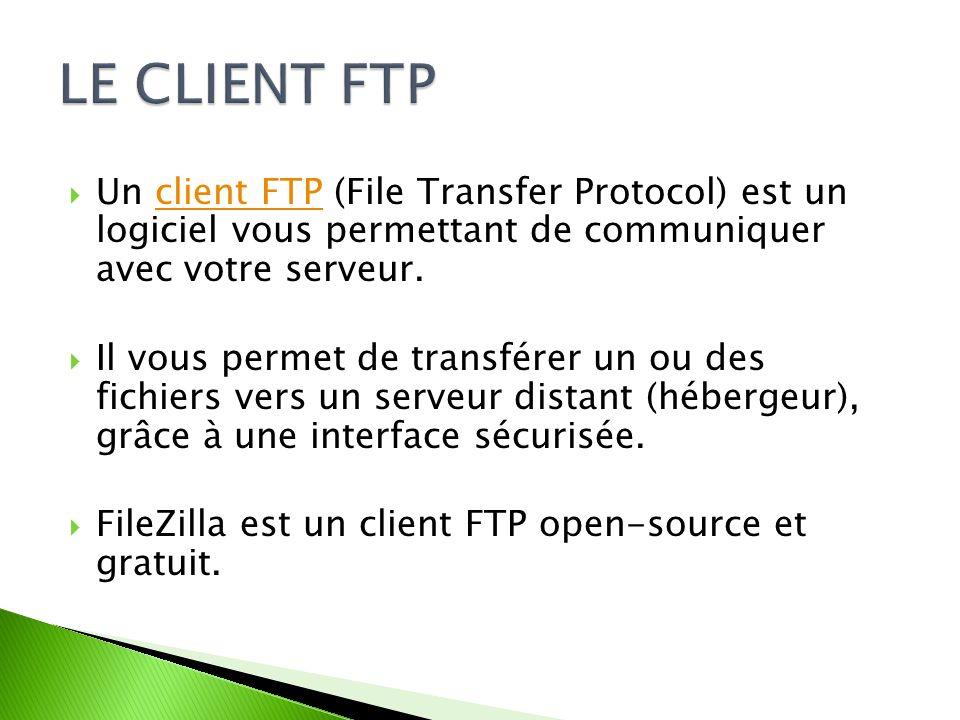 Un client FTP (File Transfer Protocol) est un logiciel vous permettant de communiquer avec votre serveur.client FTP Il vous permet de transférer un ou des fichiers vers un serveur distant (hébergeur), grâce à une interface sécurisée.