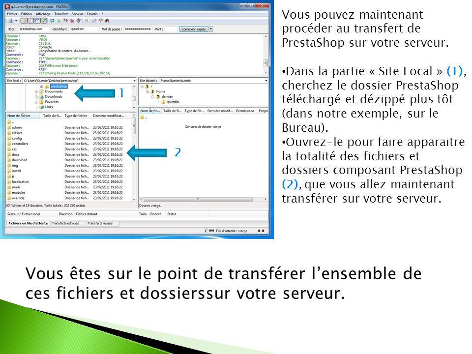 1 2 Vous pouvez maintenant procéder au transfert de PrestaShop sur votre serveur. Dans la partie « Site Local » (1), cherchez le dossier PrestaShop té