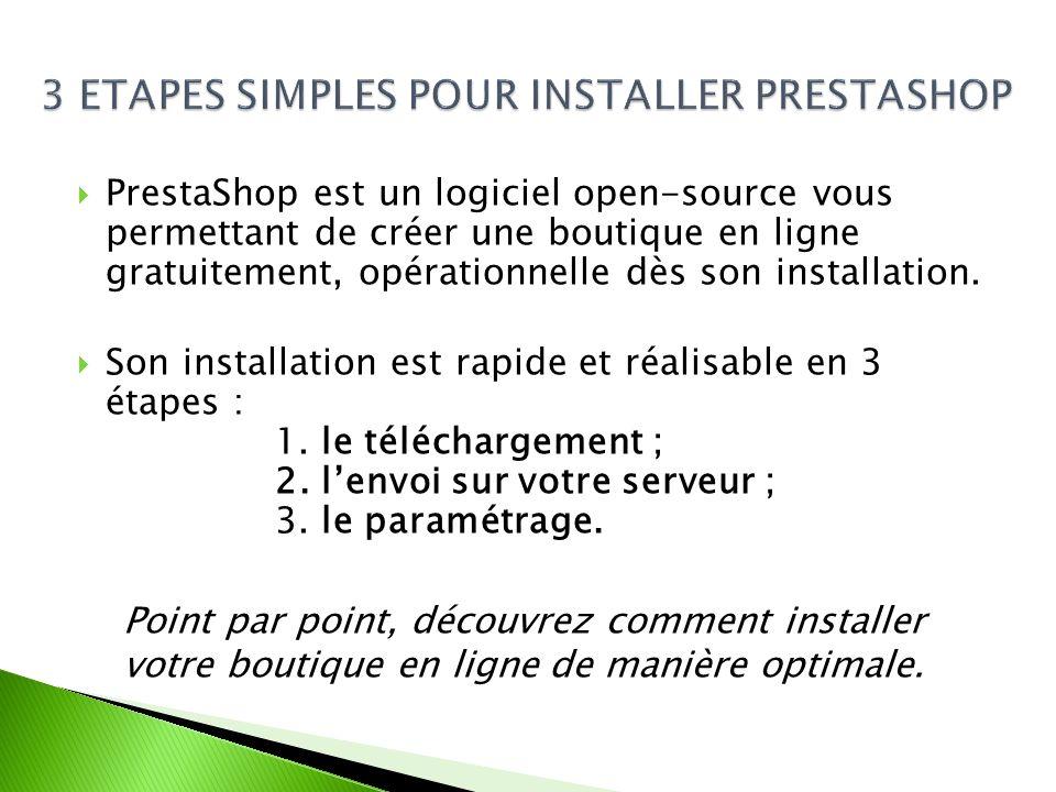 PrestaShop est un logiciel open-source vous permettant de créer une boutique en ligne gratuitement, opérationnelle dès son installation. Son installat