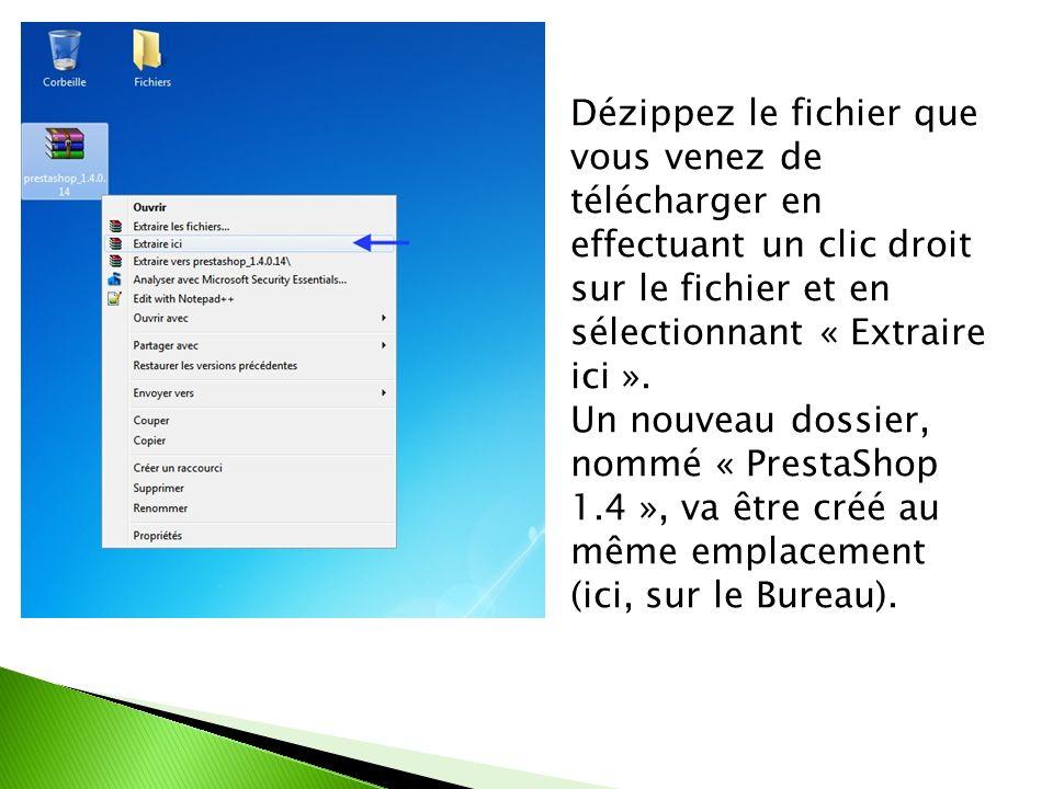 Dézippez le fichier que vous venez de télécharger en effectuant un clic droit sur le fichier et en sélectionnant « Extraire ici ».