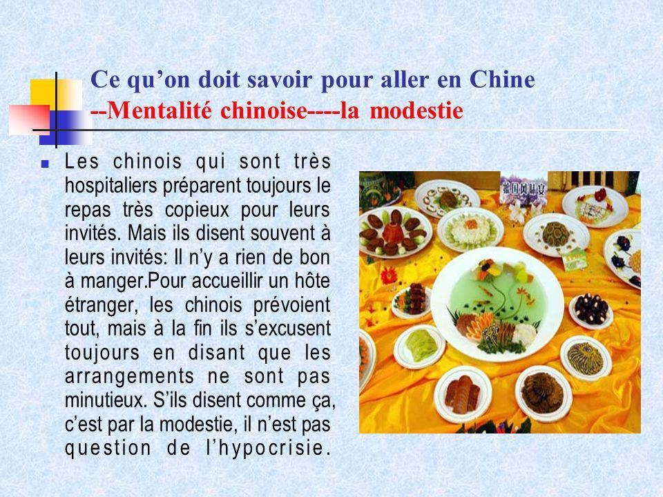 Ce quon doit savoir pour aller en Chine --Mentalité chinoise----la modestie Les chinois qui sont très hospitaliers préparent toujours le repas très co