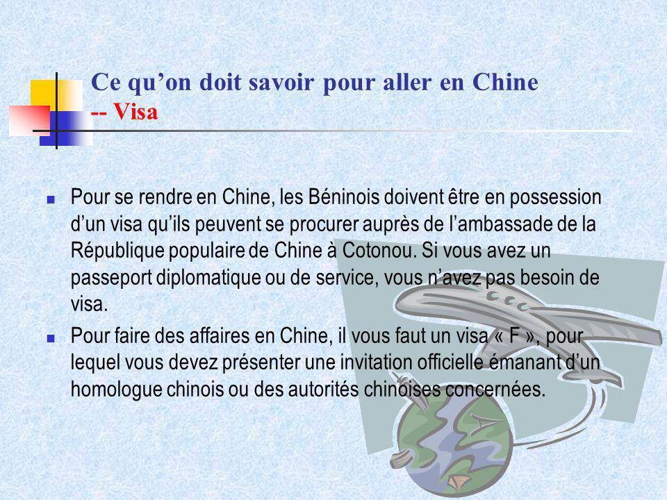 Ce quon doit savoir pour aller en Chine -- Visa Pour se rendre en Chine, les Béninois doivent être en possession dun visa quils peuvent se procurer au