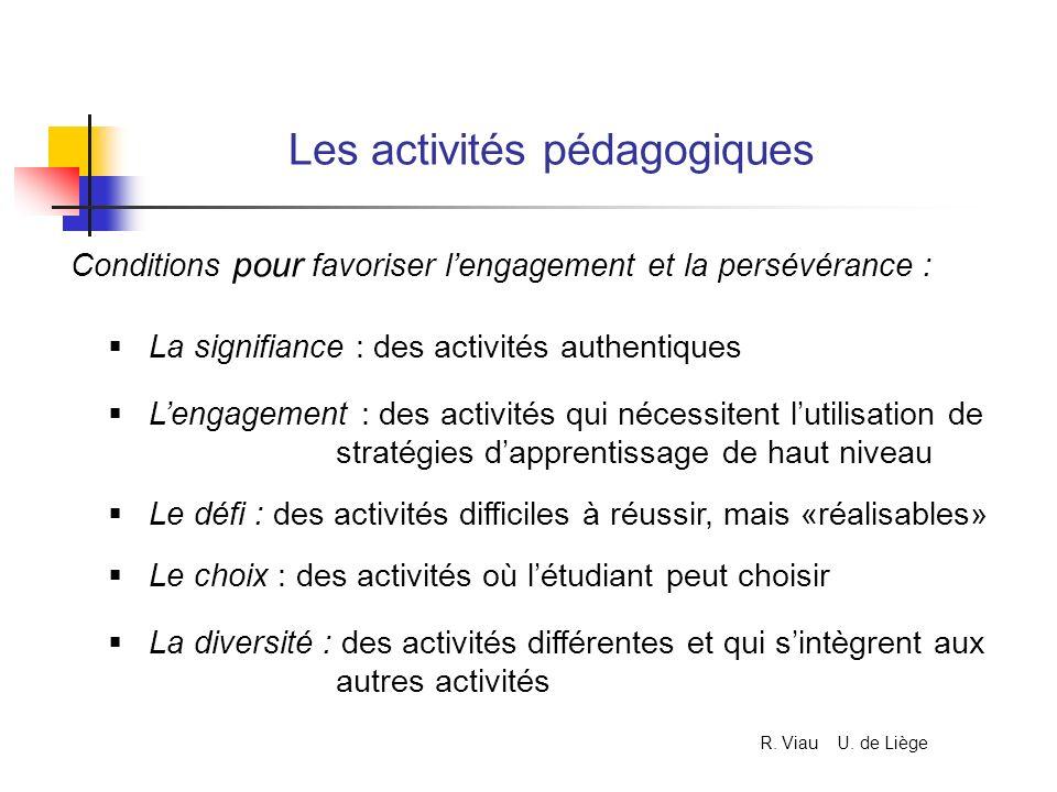 Les activités pédagogiques La signifiance : des activités authentiques Conditions pour favoriser lengagement et la persévérance : Le défi : des activi