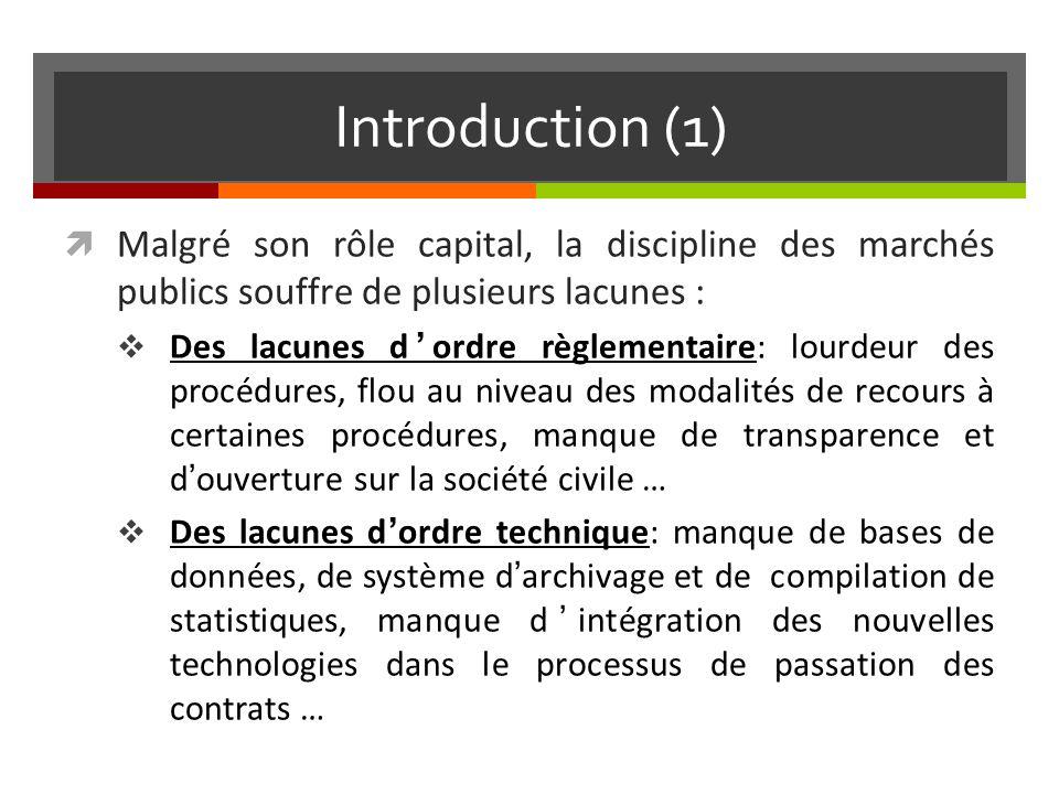 Introduction (2) Devant ces constats, ladministration a opté pour une réforme globale afin de moderniser les modalités de passation des contrats de marchés publics.