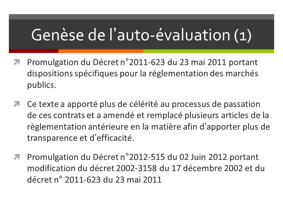 Genèse de lauto-évaluation (1) Promulgation du Décret n°2011-623 du 23 mai 2011 portant dispositions spécifiques pour la réglementation des marchés publics.