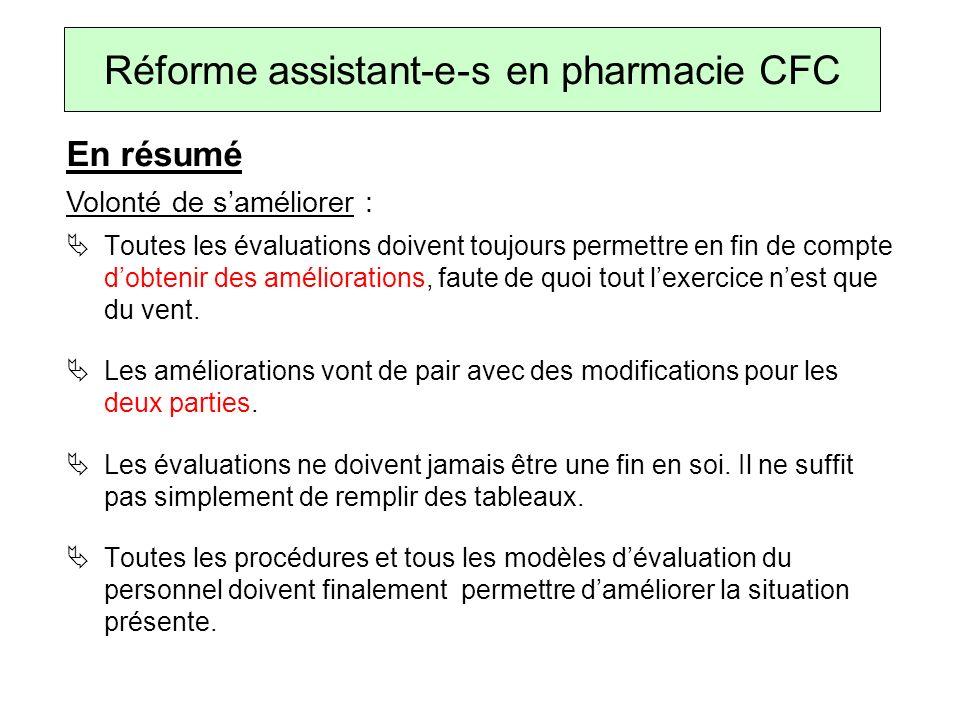Réforme assistant-e-s en pharmacie CFC Toutes les évaluations doivent toujours permettre en fin de compte dobtenir des améliorations, faute de quoi tout lexercice nest que du vent.
