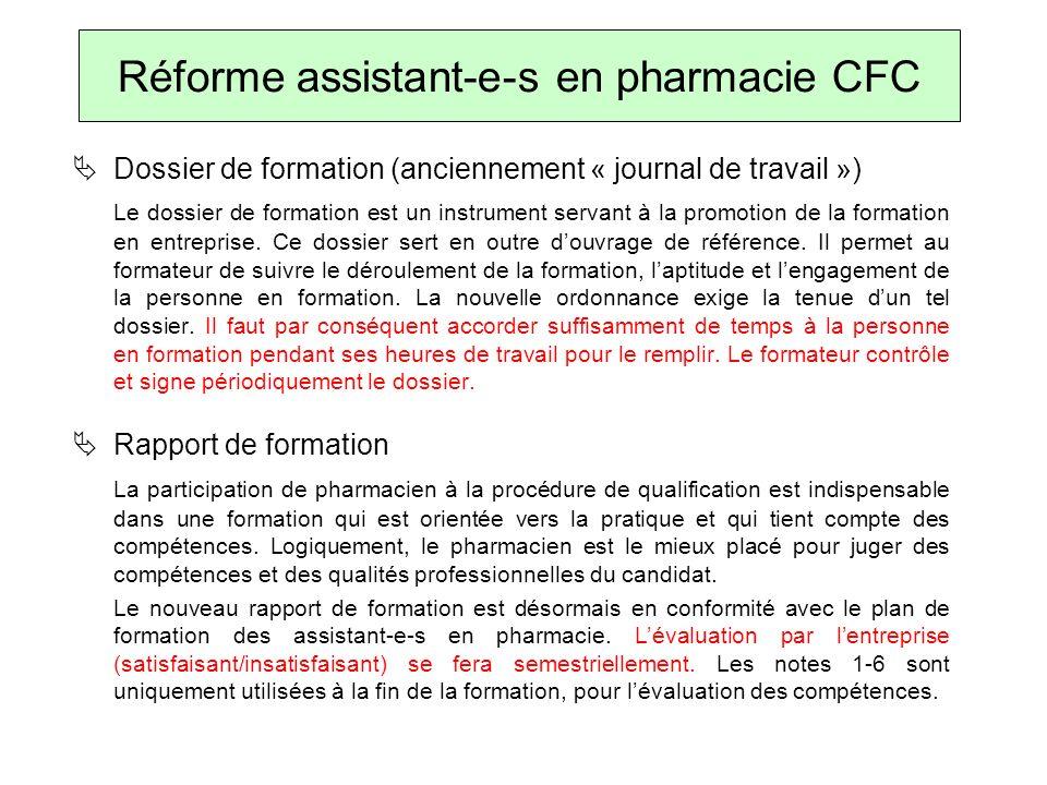 Réforme assistant-e-s en pharmacie CFC Dossier de formation (anciennement « journal de travail ») Le dossier de formation est un instrument servant à la promotion de la formation en entreprise.