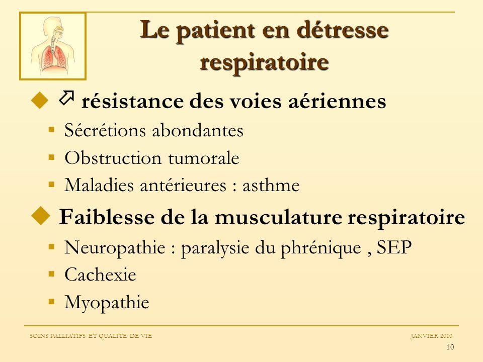 10 résistance des voies aériennes Sécrétions abondantes Obstruction tumorale Maladies antérieures : asthme Faiblesse de la musculature respiratoire Ne