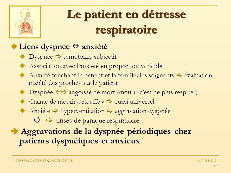 12 Liens dyspnée anxiété Dyspnée symptôme subjectif Association avec lanxiété en proportion variable Anxiété touchant le patient et la famille/les soi