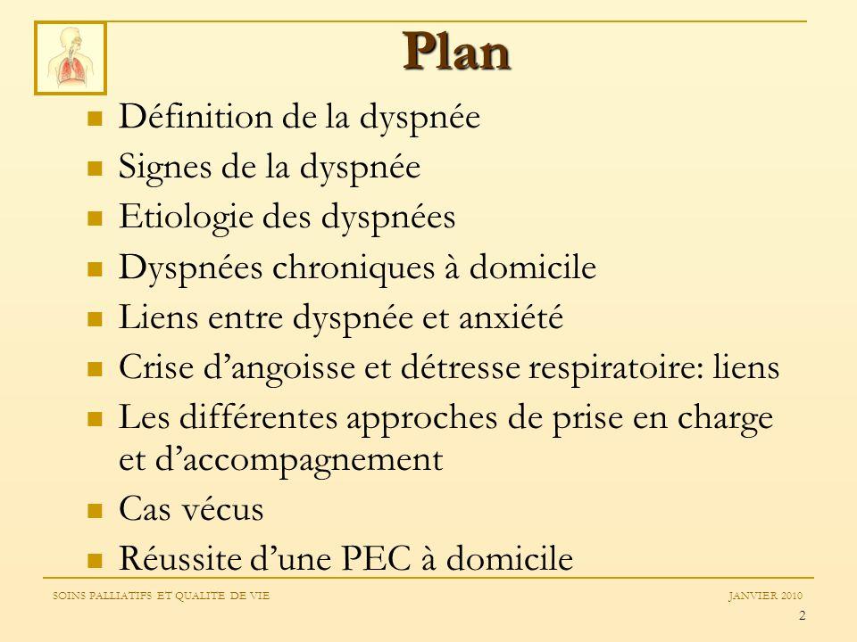 2 Plan Définition de la dyspnée Signes de la dyspnée Etiologie des dyspnées Dyspnées chroniques à domicile Liens entre dyspnée et anxiété Crise dangoi