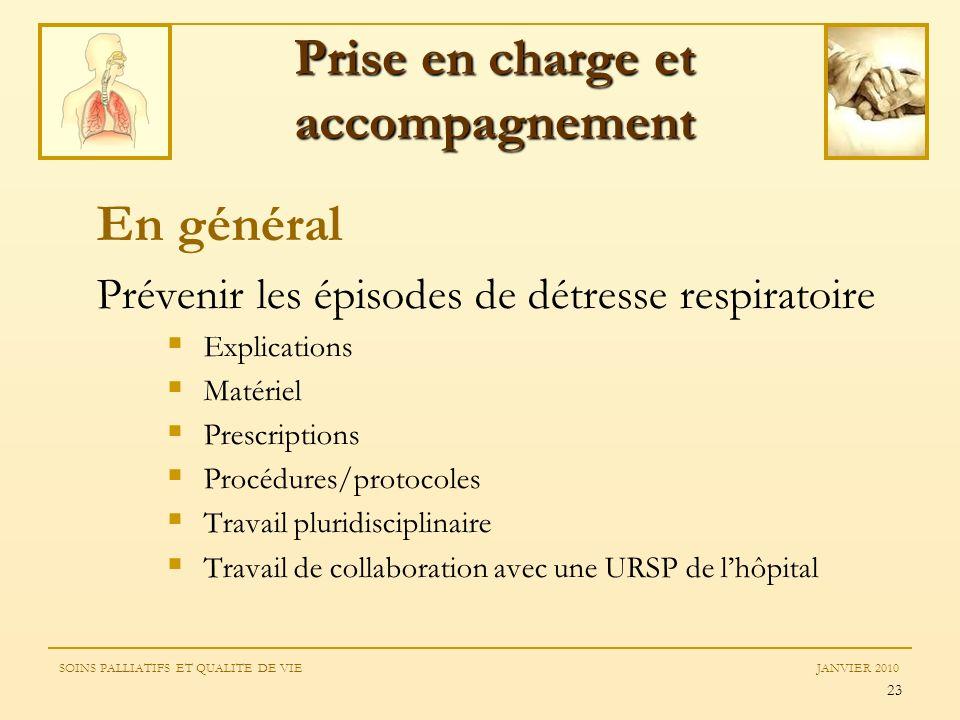 23 En général Prévenir les épisodes de détresse respiratoire Explications Matériel Prescriptions Procédures/protocoles Travail pluridisciplinaire Trav