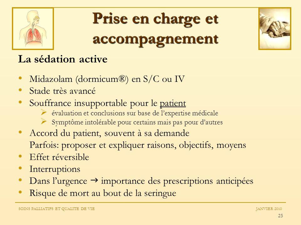 25 La sédation active Midazolam (dormicum®) en S/C ou IV Stade très avancé Souffrance insupportable pour le patient évaluation et conclusions sur base