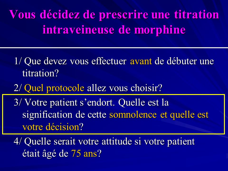 Is morphine-induced sedation synonymous with analgesia during intravenous morphine titration.