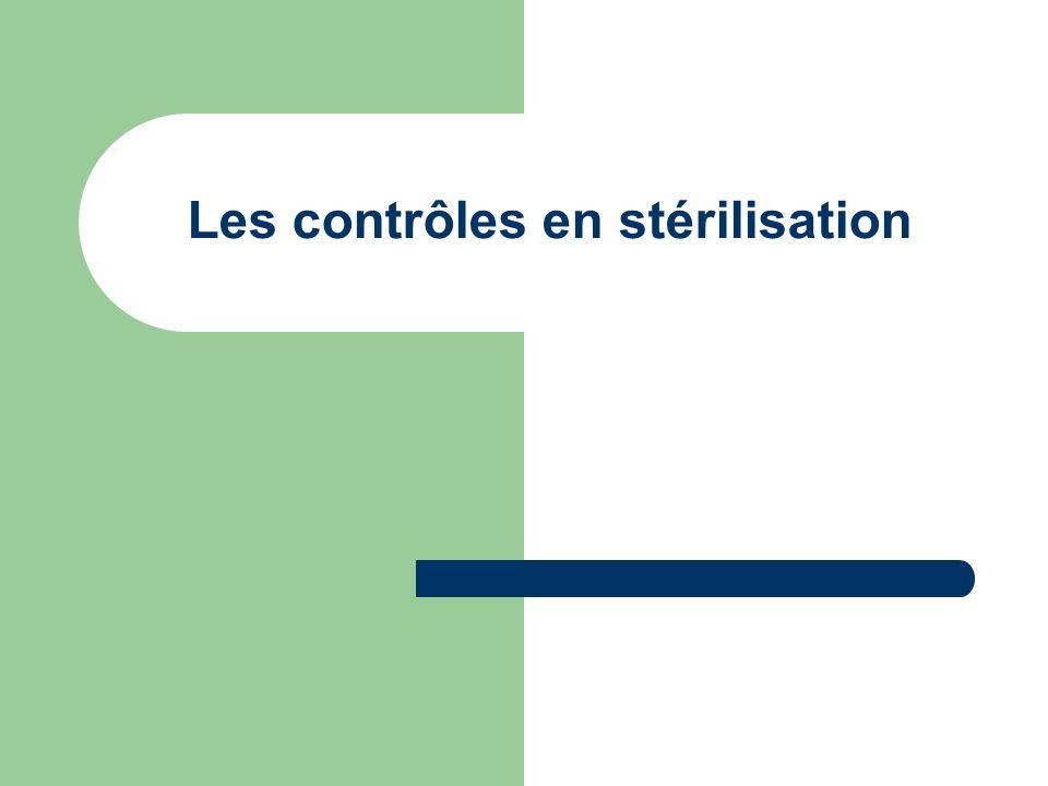 Didier Lemoine E.H.Bessin Définitions Les contrôles à effectuer pour s assurer de la qualité du procédé mis en œuvre sont décrits dans deux normes : – EN 554 pour la stérilisation à la vapeur – EN 550 pour la stérilisation à oxyde d éthylène Les contrôles s effectuent à toutes les étapes du procédé.