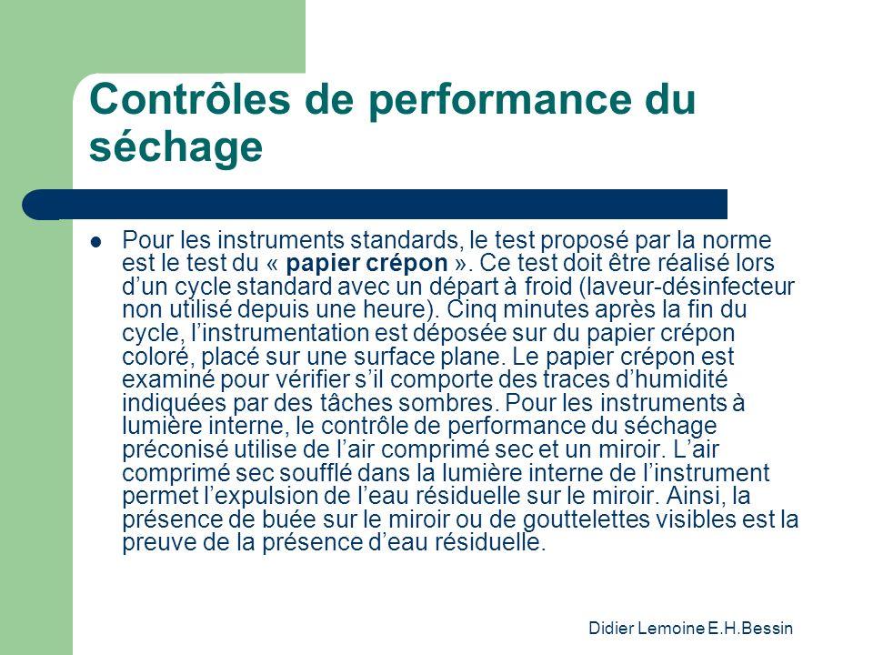 Didier Lemoine E.H.Bessin Contrôles de performance du séchage Pour les instruments standards, le test proposé par la norme est le test du « papier crépon ».