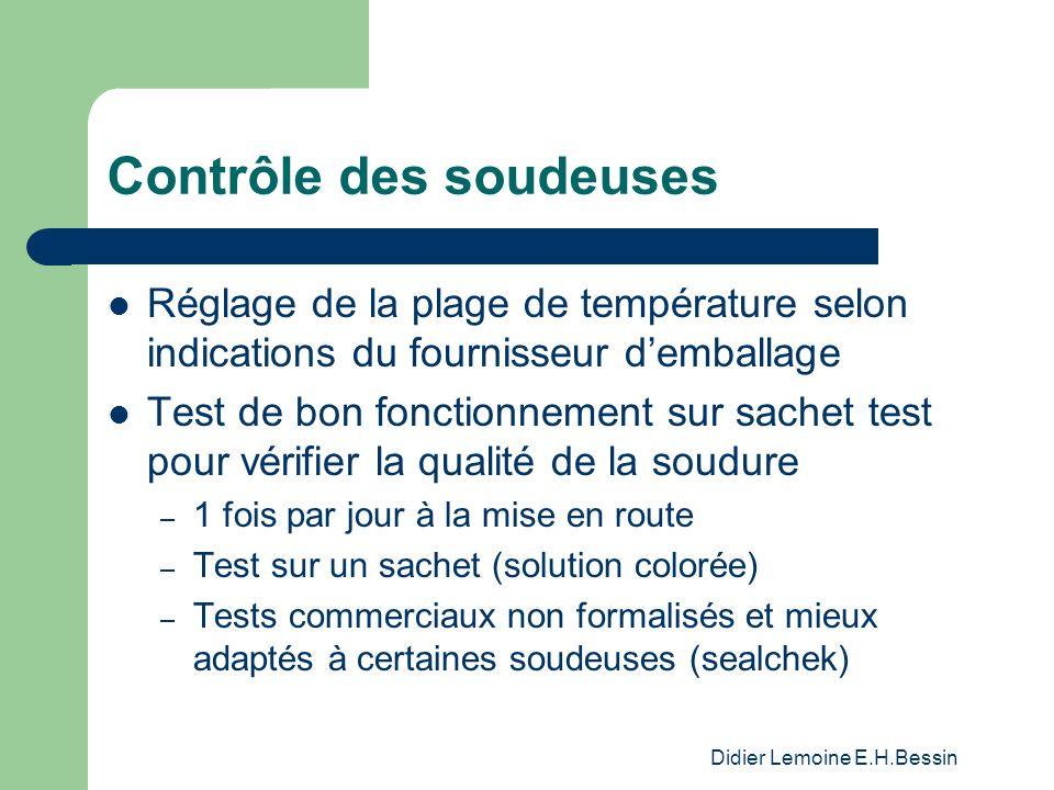 Didier Lemoine E.H.Bessin Contrôle des soudeuses Réglage de la plage de température selon indications du fournisseur demballage Test de bon fonctionne