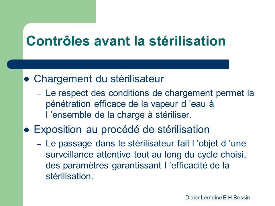 Didier Lemoine E.H.Bessin Contrôles avant la stérilisation Chargement du stérilisateur – Le respect des conditions de chargement permet la pénétration