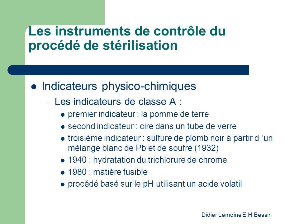 Didier Lemoine E.H.Bessin Les instruments de contrôle du procédé de stérilisation Indicateurs physico-chimiques – Les indicateurs de classe A : premie