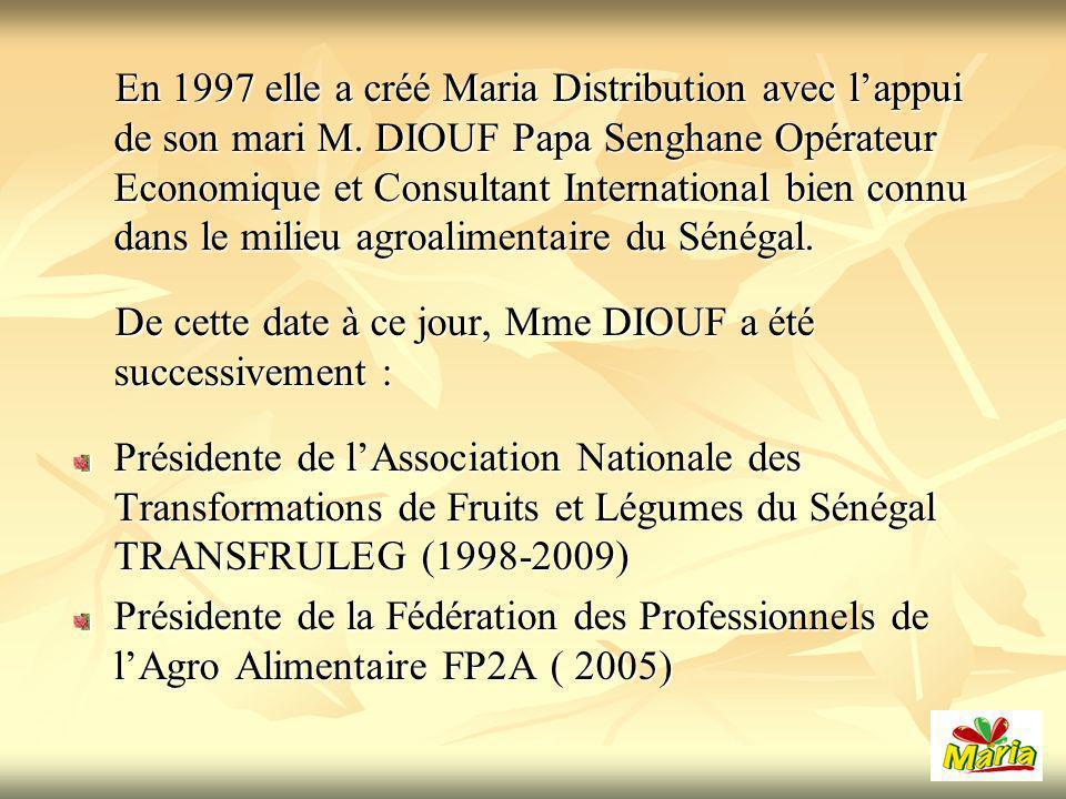 En 1997 elle a créé Maria Distribution avec lappui de son mari M.