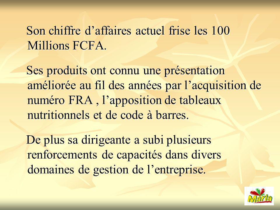 Son chiffre daffaires actuel frise les 100 Millions FCFA.
