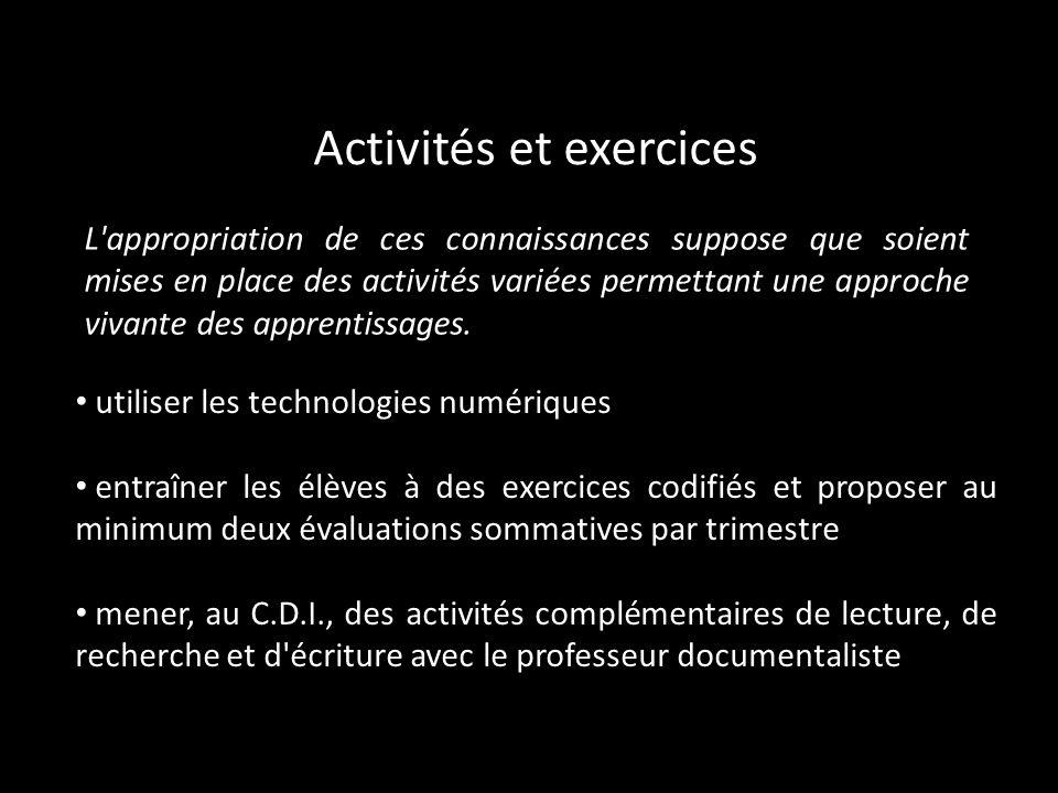 Activités et exercices L'appropriation de ces connaissances suppose que soient mises en place des activités variées permettant une approche vivante de