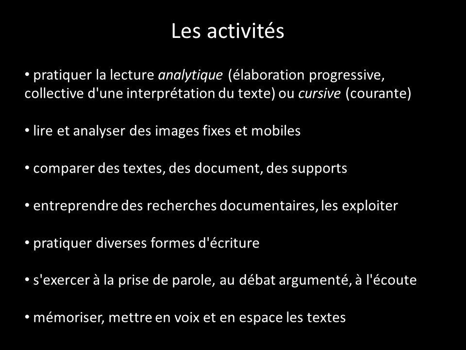 Les activités pratiquer la lecture analytique (élaboration progressive, collective d'une interprétation du texte) ou cursive (courante) lire et analys