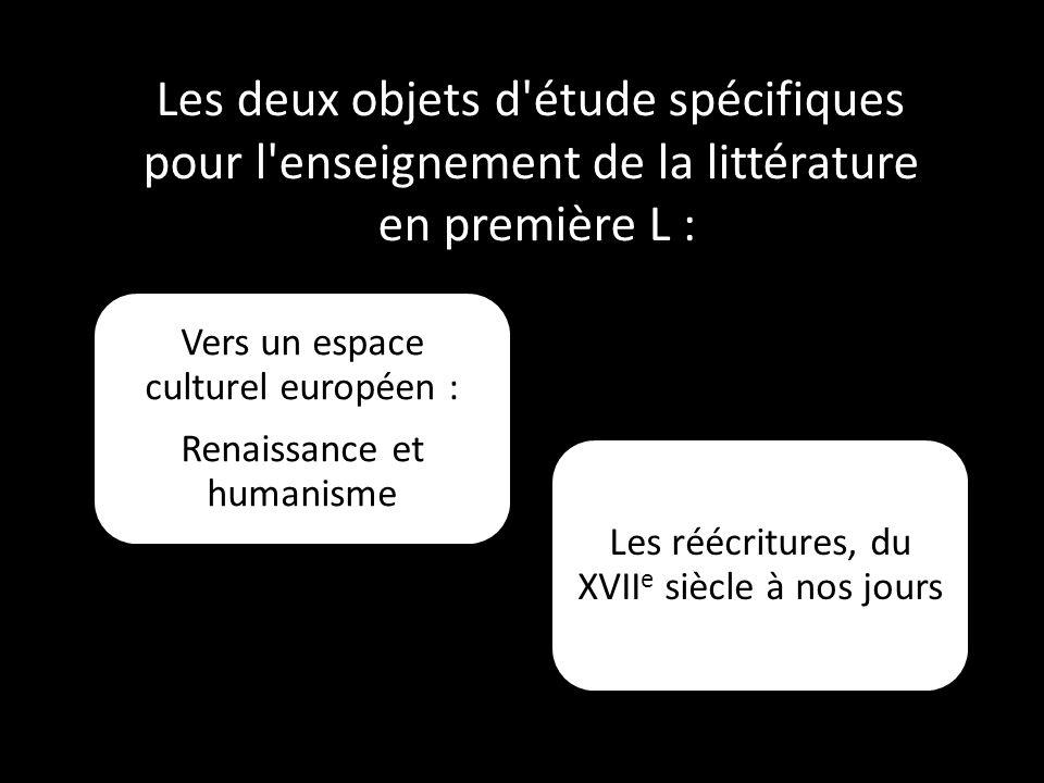 Les deux objets d'étude spécifiques pour l'enseignement de la littérature en première L : Vers un espace culturel européen : Renaissance et humanisme