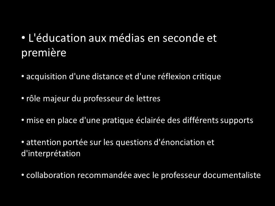 L'éducation aux médias en seconde et première acquisition d'une distance et d'une réflexion critique rôle majeur du professeur de lettres mise en plac