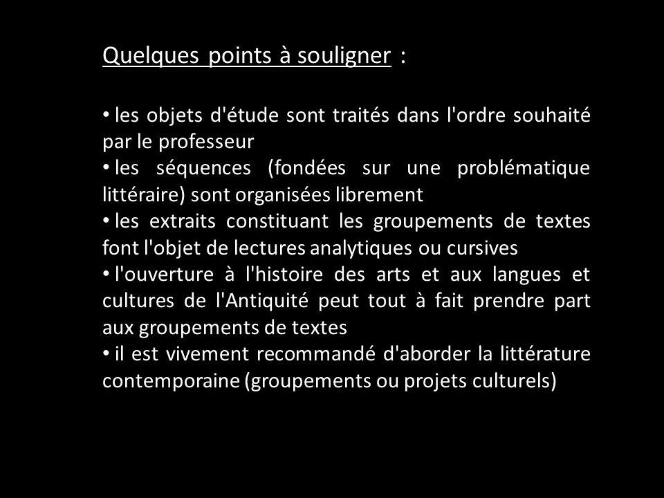 Quelques points à souligner : les objets d'étude sont traités dans l'ordre souhaité par le professeur les séquences (fondées sur une problématique lit