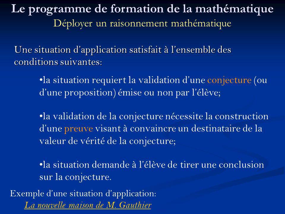 Une situation dapplication satisfait à lensemble des conditions suivantes: la situation requiert la validation dune conjecture (ou dune proposition) é