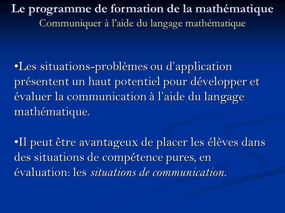 Les situations-problèmes ou dapplication présentent un haut potentiel pour développer et évaluer la communication à laide du langage mathématique.Les