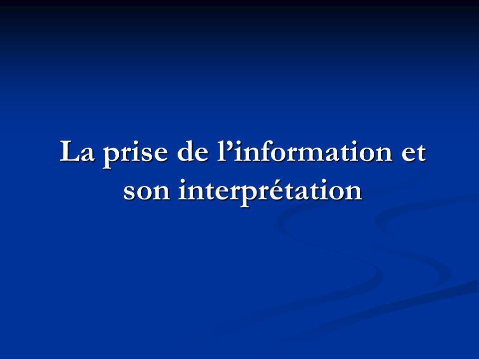 La prise de linformation et son interprétation