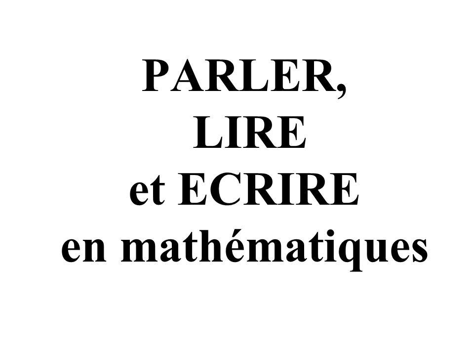 Lapprentissage du vocabulaire mathématique ne doit pas devenir une fin ; celui-ci doit être fonctionnel: le langage doit rester au service de la pensée et de son expression.