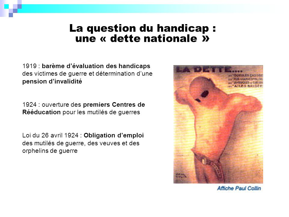 La question du handicap : une « dette nationale » 1919 : barème dévaluation des handicaps des victimes de guerre et détermination dune pension dinvali