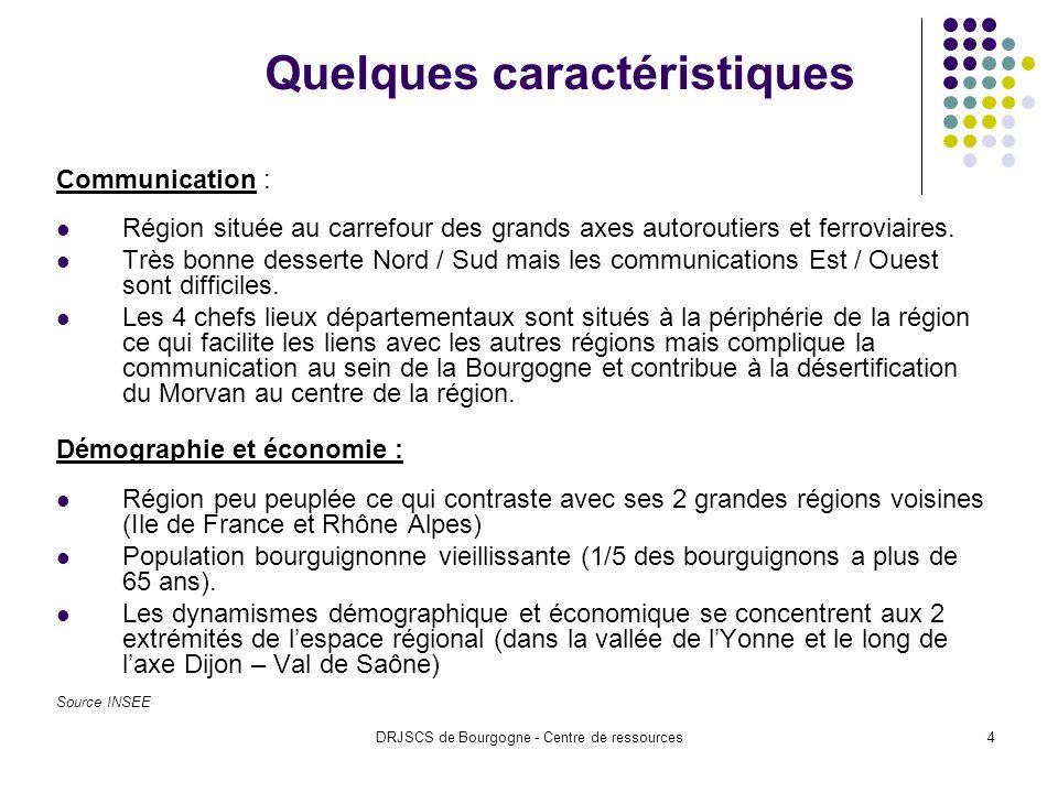 DRJSCS de Bourgogne - Centre de ressources4 Quelques caractéristiques Communication : Région située au carrefour des grands axes autoroutiers et ferroviaires.