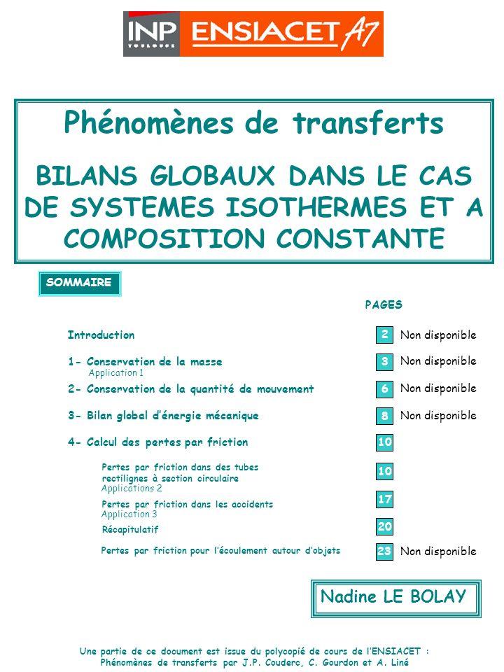 SYSTEMES ISOTHERMES ET A COMPOSITION CONSTANTE Phénomènes de transferts BILANS GLOBAUX DANS LE CAS DE SYSTEMES ISOTHERMES ET A COMPOSITION CONSTANTE S