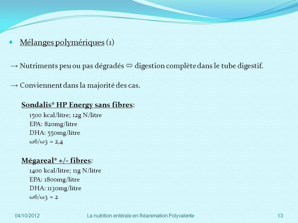 Mélanges polymériques (1) Nutriments peu ou pas dégradés digestion complète dans le tube digestif. Conviennent dans la majorité des cas. Sondalis® HP